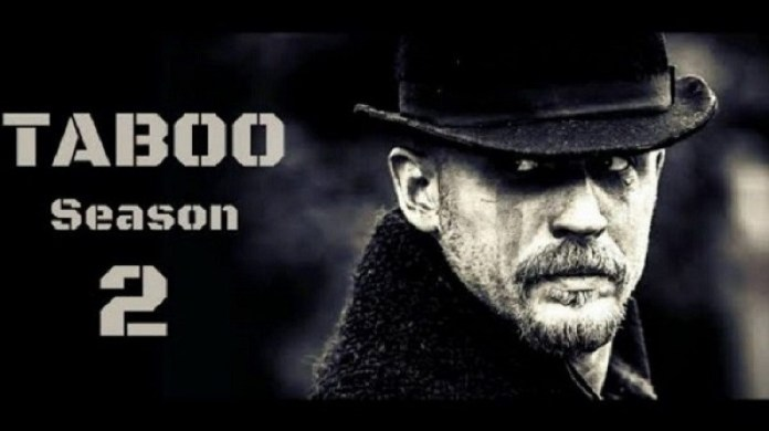 Taboo Season 2' After a long wait, is finally happening. Is Tom ...