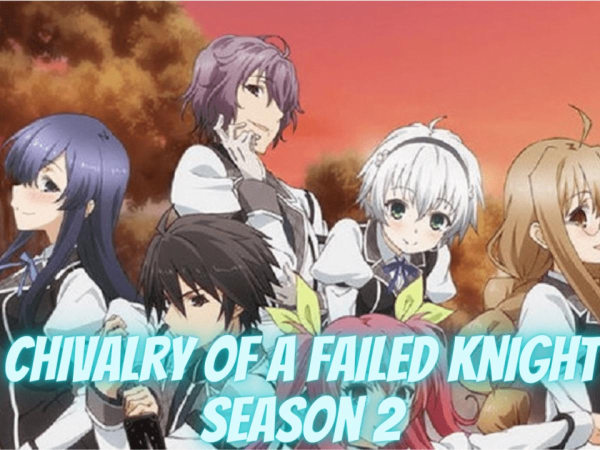Chivalry Of A Failed Knight Season 2