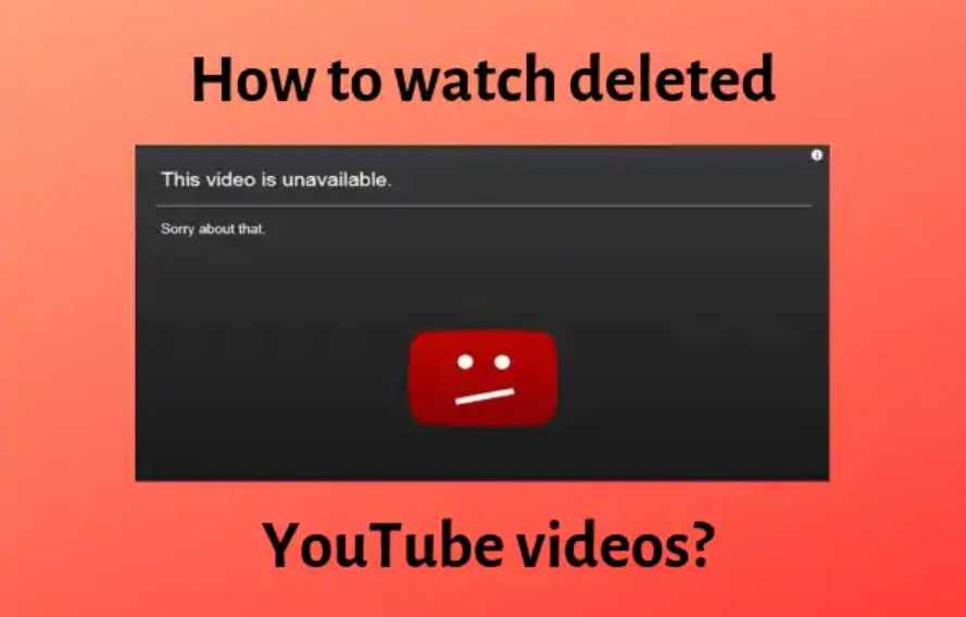 Watch Deleted YouTube Videos