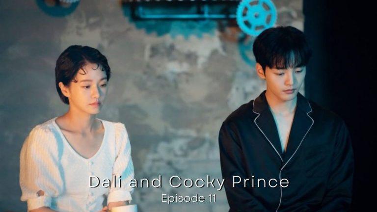 Dali And Cocky Prince' Episode 11